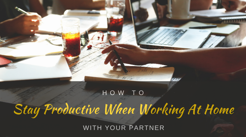 How to stay productive when working at home with your partner